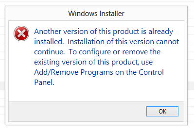 The 'Another version is installed' error that InstallShield gives you if you haven't set the updates up correctly.